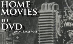 Home Movie Transfer to DVD